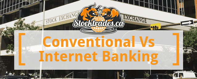 Conventional vs Internet Banking