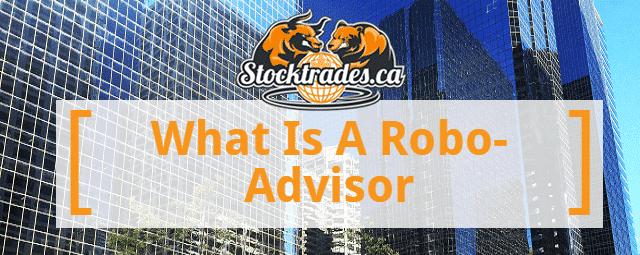 What Is A Robo Advisor