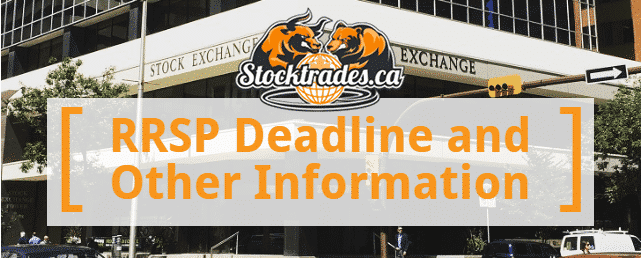 RRSP Deadline and other information