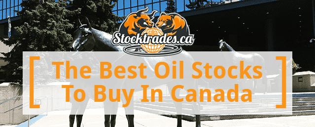 Best Oil Stocks In Canada
