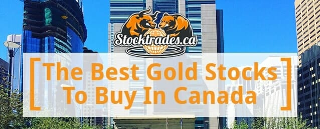 Best Gold Stocks To Buy In Canada For 2019