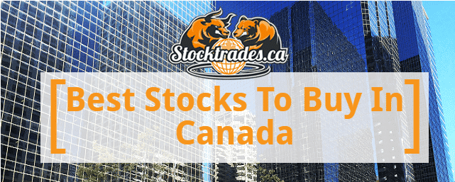 35 Of The Top Canadian Stocks To Buy On The TSX - July 2019