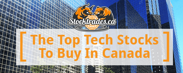 15 Of The Best Canadian Tech Stocks For 2019