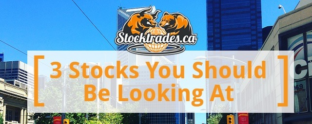 3 Stocks You Should Be Looking At