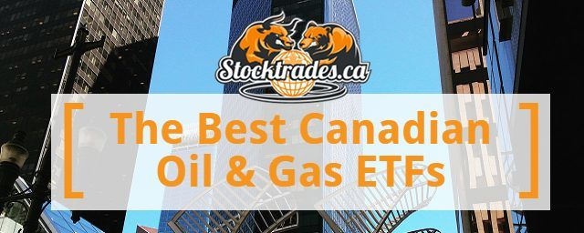 The Best Canadian Oil And Gas ETFs